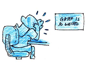 Grief is Weird